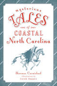 Mysterious Tales of Coastal North Carolina