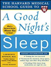 Harvard Medical School Guide to a Good Night's Sleep