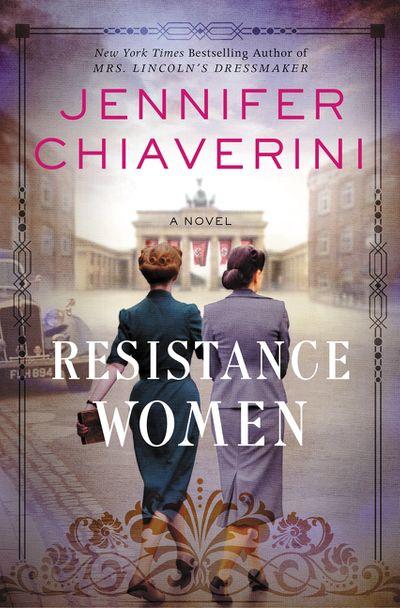 #HistoricalNovel Resistance Women, by Jennifer Chiaverini