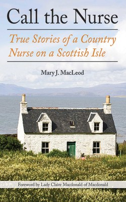 Call the Nurse, by Mary J. MacLeod