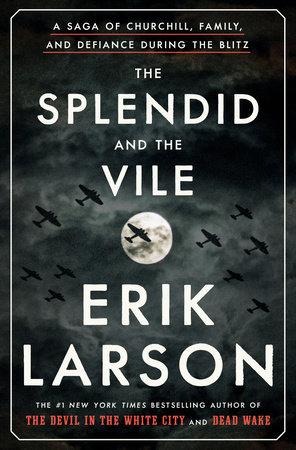 #TheSplendidandtheVile #ErikLarson